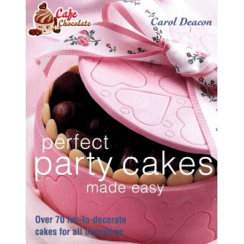 Perfect Party Cakes - Carol Deacon